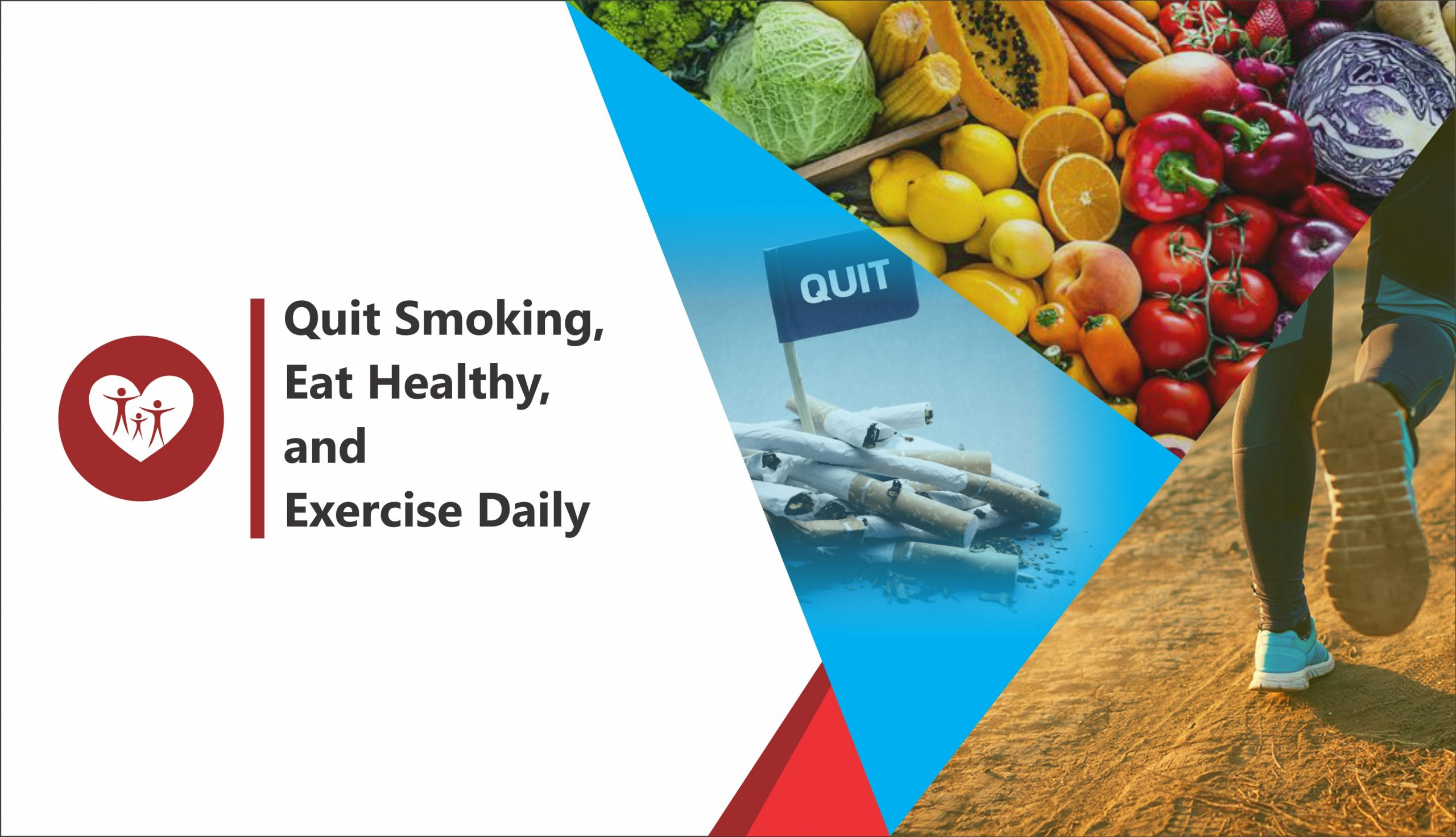 Quit Smoking, Eat Healthy, and Exercise Daily