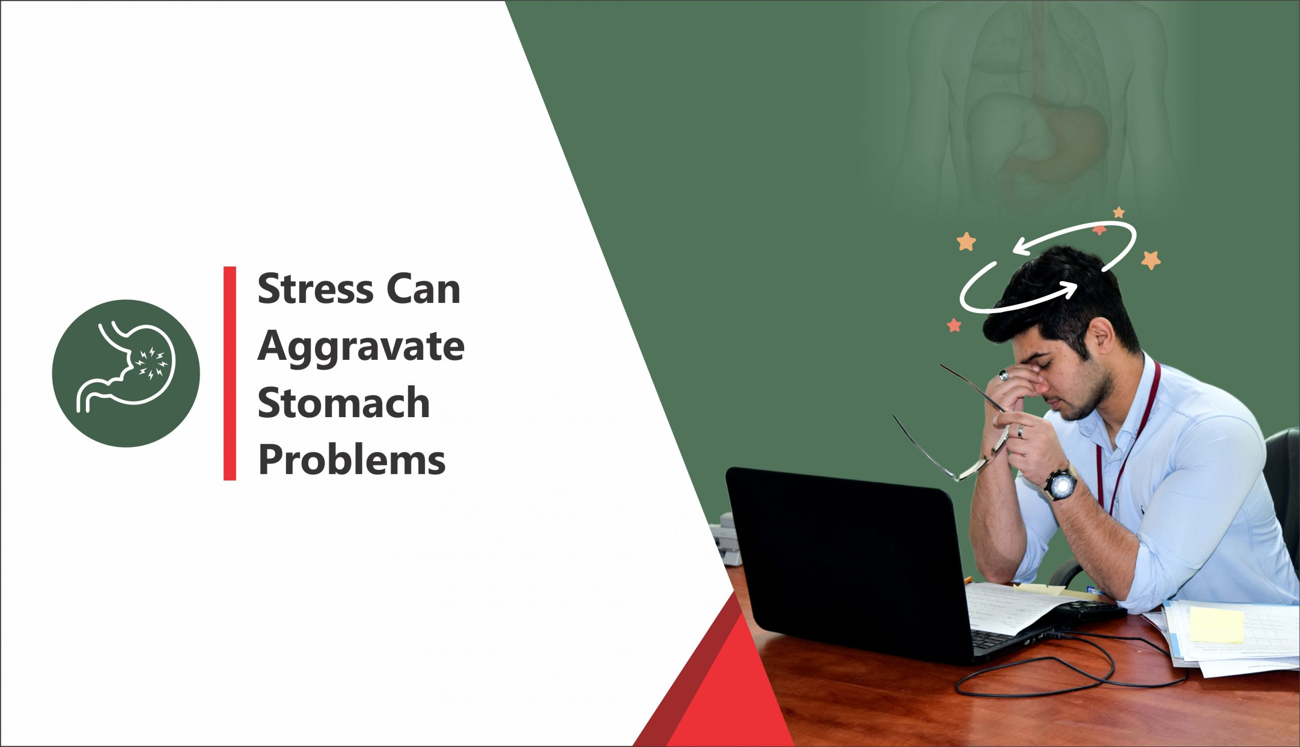 Stress can aggravate stomach problems